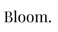 Bloom.